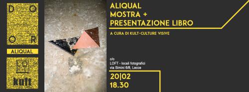 ALIQUAL MOSTRA + PRESENTAZIONE LIBRO + APERITIVO/ALIQUAL EXHIBITION, BOOKSIGNING AND APERITIVE